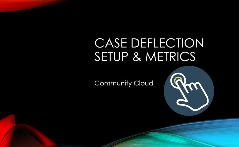 Configure Case Deflection Metrics on CommunityCloud