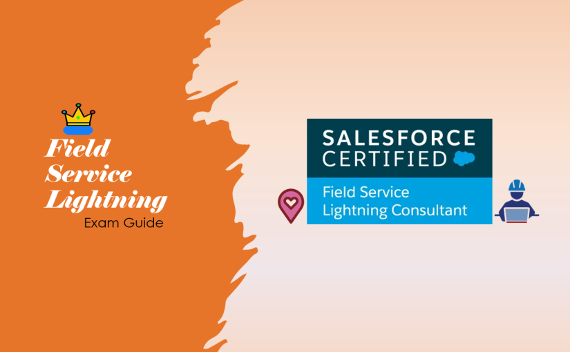 Field Service Lightning Certification Guide